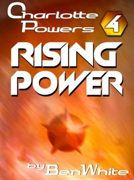 Charlotte Powers 4: Rising Power by BJKWhite