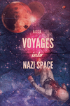 Voyages in Nazi Space! by Dolphinator45