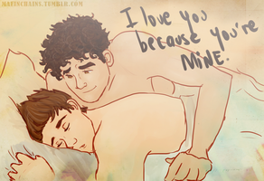 I love you, because you're mine. by MaeinCHAiNS