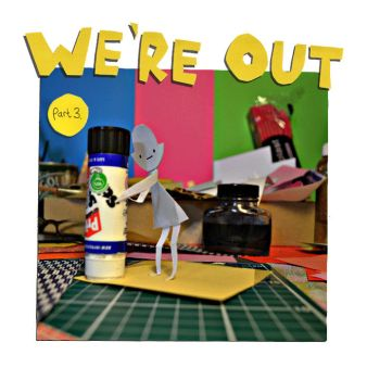 We're Out part three by philippajudith