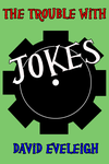 The Trouble With Jokes by ivy7om