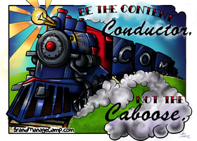 Be the Content ConductorNot the Caboose by SuperSibataru