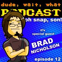 Brad Nicholson on the podcast by greatwuff
