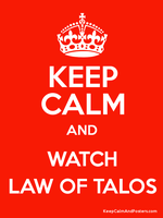 Keep Calm Law of Talos Poster by hotCookie97