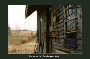 he was a chair-maker by mister-e