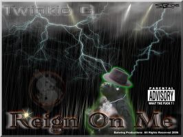 Twinkie G - Reign On Me by ryansd