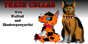 Trash Collab by Warrior-Wolftail