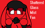 Shattered Glass Mist fan by SirBlackDeath