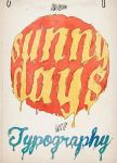 Sunny Days with Typography by Shadowtuga