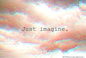Imagine. by XDarkNessXPrinCessX