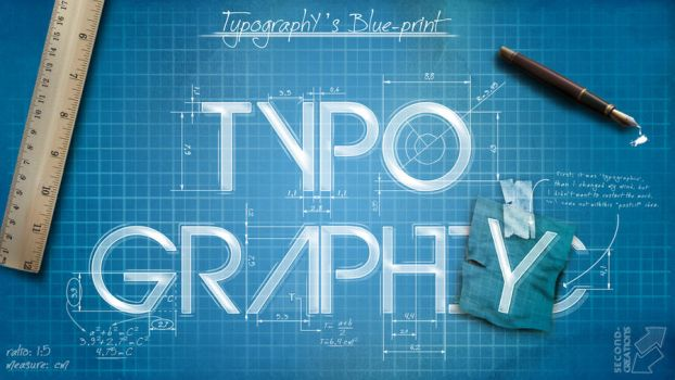 Typography's Blueprint by second-creations