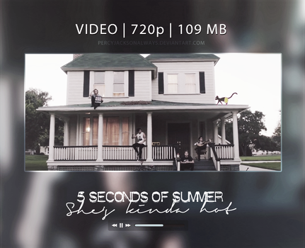 She's Kinda Hot - 5 Seconds Of Summer (Video) by PercyJacksonAlways