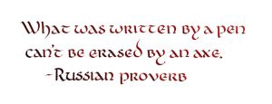 Russian Proverb - What Was Written by an Axe by MShades