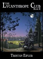 The Lycanthrope Club: Book II Cover by Heliotroph