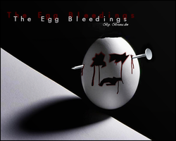 The Egg Bleedings ~Manipulation by BrunaDM