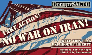 OccupySacto: No War on Iran! by Edd1ZzLe