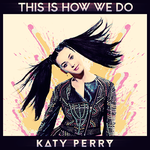 Katy Perry - This Is How We Do COVER by GaGanthony