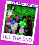 WERE HERE TILLL THE END. by XxMariahXx