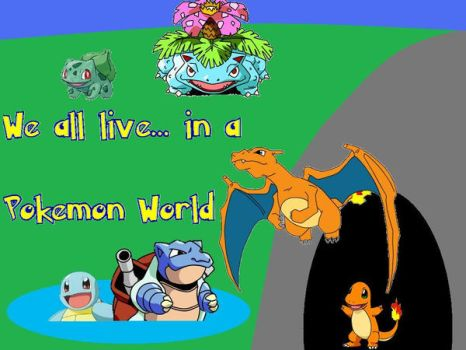 We all live in a pokemon world by mario2-0