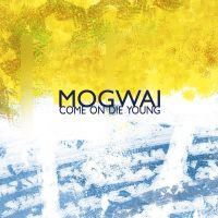 Mogwai - Come on die young by Rhswo