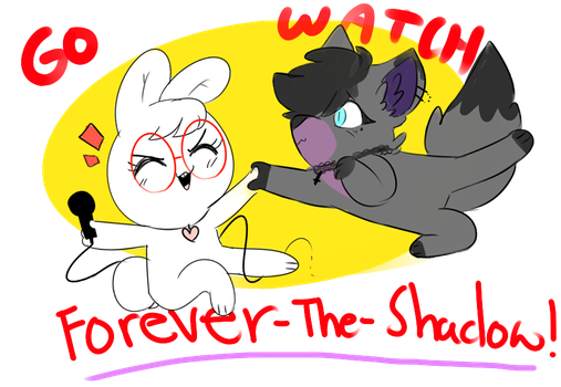 Go Watch Forever-The-Shadow PLEASE!~ by Nanbunni