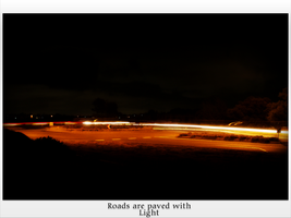 Roads are paved with light by fukm