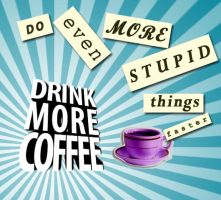 Drink more coffee by Radwimp
