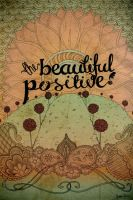 The Beautiful Positive by chiqui