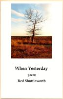 When Yesterday by RedShuttleworthPoet