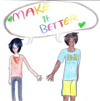 Make it Better by TheChavsStoleMeName