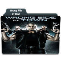 Wrong Side Of Town by Movie-Folder-Maker