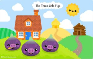 The Three Little Figs by FruityCuties