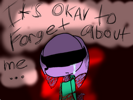 TAWOG OC/Vent- Its okay to forget about me... by Duskthefox2468