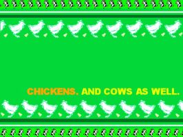 chickens. and cows as well by crazyllama