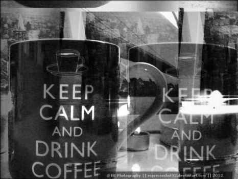 Keep calm, drink coffee by espressoshot92