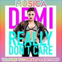 Demi Lovato - Really don't care. by ADMINBRAIAN