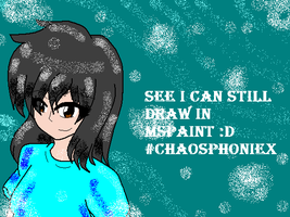 Still Can Draw in MS Paint :D by chaosphoniex