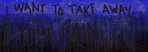 I want to take away your pain by atsy
