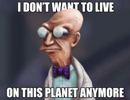 I Don't Want to Live on This Planet Anymore by gbrsou