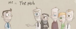 Me vs the Mob by True-Believer