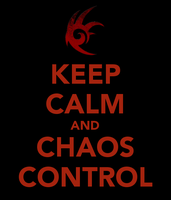 Keep Calm and Chaos Control by WingedArcher1