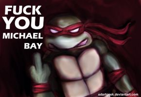 Fuck You Michael Bay by EdArtGeek