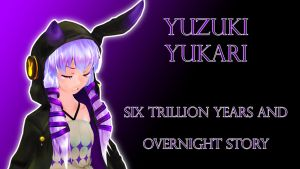 [Yukari Lin]Six Trillion Years and Overnight Story by MusicPride