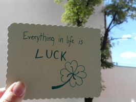 Luck in life by MellWerr