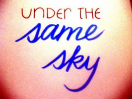 Under The Same Sky by NAD-LifeOfficial