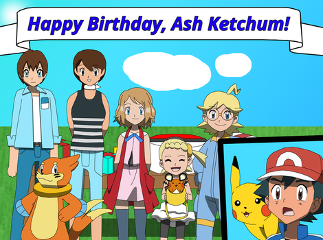 Happy Late Birthday, Ash Ketchum by PokemonXYLover1998