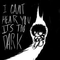I cAn'T hEaR yOu It'S tOo DaRk by canine99