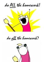 do ALL the homework by CriminalMasterbrain