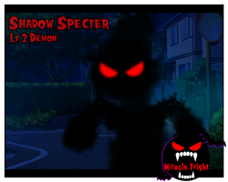 Miracle Fright Shadow Specter by Dragoshi1