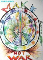 Make Peace Not War by The-Artist-Incognito